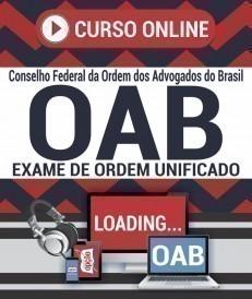 Curso On-Line EXAME DE ORDEM (OAB) - Ordem dos Advogados do Brasil (OAB) 2019