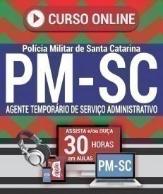 Curso On-Line AGENTE TEMPORÁRIO DE SERVIÇO ADMINISTRATIVO - Processo Seletivo PM SC 2019