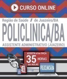 Curso On-Line ASSISTENTE ADMINISTRATIVO (JUAZEIRO) - Processo Seletivo Público Policlínica BA 2019