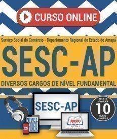 Curso On-Line DIVERSOS CARGOS DE NÍVEL FUNDAMENTAL COMPLETO (Vídeoaula) - Processo Seletivo SESC AP 2017
