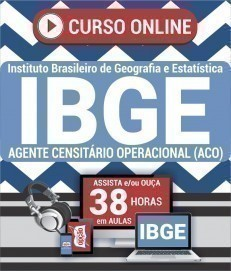 Curso On-Line AGENTE CENSITÁRIO OPERACIONAL (ACO) - Processo Seletivo Simplificado IBGE 2019
