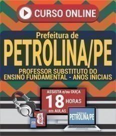 Curso On-Line PROFESSOR SUBSTITUTO DO ENSINO FUNDAMENTAL - ANOS INICIAIS - Processo Seletivo Simplificado Prefeitura de Petrolina 2019