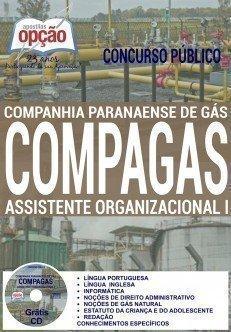 Apostila Companhia Paranaense de Gás - Concurso COMPAGAS 2016 Assistente Organizacional.