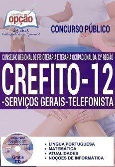 Apostila Concurso Crefito12 Região 2016, SERVIÇOS GERAIS e TELEFONISTA - Crefito-12 Região.