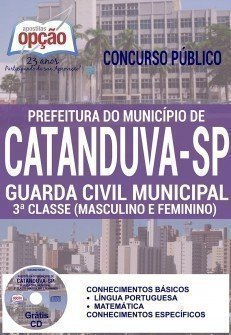 Apostila Concurso Prefeitura de Catanduva-SP 2016 GUARDA CIVIL MUNICIPAL - 3ª CLASSE (MASCULINO E FEMININO)