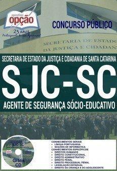 Apostila Secretaria da Justiça e Cidadania de Santa Catarina AGENTE DE SEGURANÇA SOCIOEDUCATIVO SJC-SC 2016.