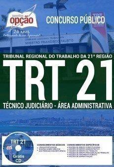 Apostila Concurso TRT 21ª Região 2017 - TÉCNICO JUDICIÁRIO - ÁREA ADMINISTRATIVA