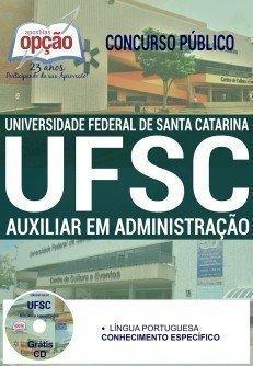 Apostila Universidade Federal de Santa Catarina - UFSC AUXILIAR EM ADMINISTRAÇÃO