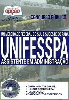 Apostila Impressa Unifesspa - Universidade Federal do Sul e Sudeste do Pará, cargo Assistente em Administração.