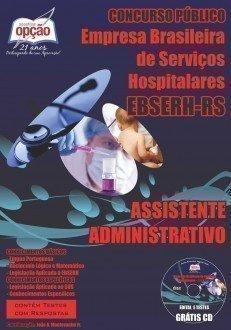 Confira aqui a Apostila Concurso EBSERH - HE - Pelotas/RS - Assistente Administrativo.