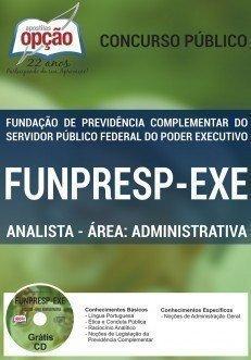 APOSTILA CONCURSO FUNPRESP - EXE ANALISTA - ÁREA: ADMINISTRATIVA
