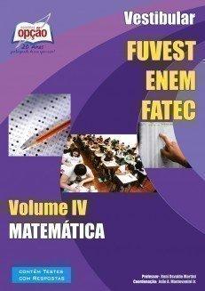 Apostila Vestibular - Volume Iv - Concurso FUVEST / ENEM / FATEC...