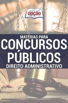 Apostila Direito Administrativo - Concurso Matérias Para Concursos Públicos...