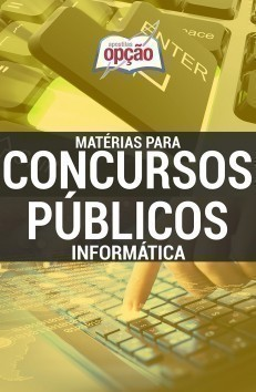 Apostila Informática - Concurso Matérias Para Concursos Públicos...