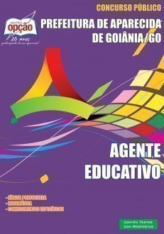 Apostila Agente Educativo - Concurso Prefeitura De Aparecida De Goiânia / Go...