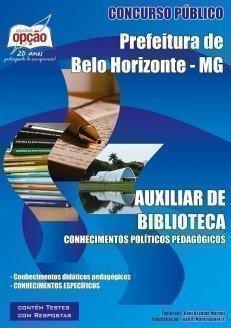 Apostila Auxiliar De Biblioteca - Concurso Prefeitura De Belo Horizonte / MG...