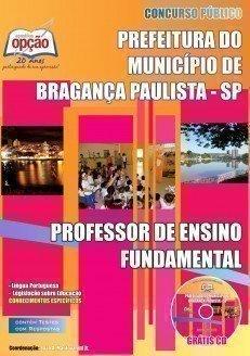 Apostila Professor De Ensino Fundamental - Concurso Prefeitura De Bragança Paul...