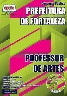 Apostila Prefeitura de Fortaleza PROFESSOR DE ARTES.