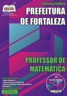 Apostila Prefeitura de Fortaleza PROFESSOR DE MATEMÁTICA.