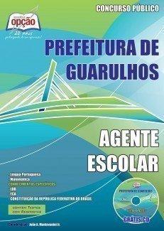 Apostila Agente Escolar - Concurso Prefeitura De Guarulhos / SP...