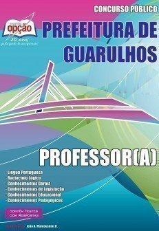 Apostila Professor (a) - Concurso Prefeitura De Guarulhos / SP...