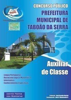 Apostila Auxiliar De Classe - Concurso Prefeitura De Taboão Da Serra / SP...