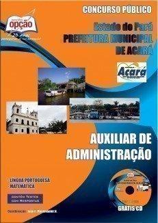 Apostila Auxiliar De Administração - Concurso Prefeitura Municipal De Acará...