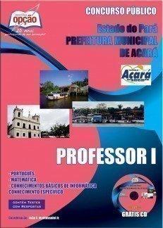 Apostila Professor I - Concurso Prefeitura Municipal De Acará...