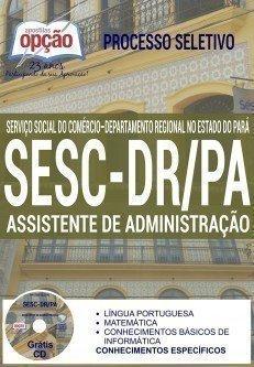 Apostila Concurso SescPA - Serviço Social do Comércio do Pará - SESC-PA  ASSISTENTE EM ADMINISTRAÇÃO