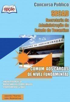 Apostila Comum Aos Cargos De Nível Fundamental - Concurso Secad / To...