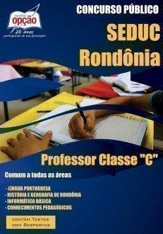 Apostila Professor Classe C - Concurso Seduc / Ro