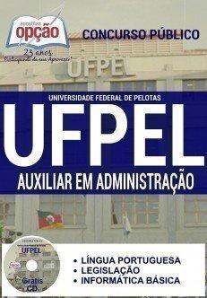 Apostila Concurso UFPEL Pelotas - AUXILIAR EM ADMINISTRAÇÃO
