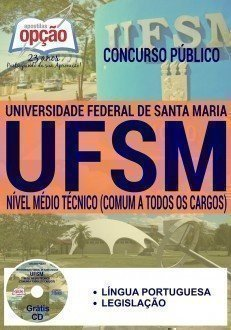 Apostila UFSM-RS - Universidade Federal de Santa Maria RS. COMUM AOS CARGOS DE NÍVEL MÉDIO / TÉCNICO