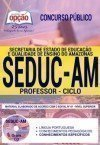 Concurso SEDUC AM 2018 - PROFESSOR - CICLO REGULAR