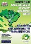 Empresa Brasileira de Servi�os Hospitalares (EBSERH / Nacional) - �REA M�DICA / �REA ADMINISTRATIVA / �REA ASSISTENCIAL