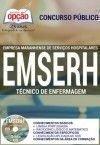 Empresa Maranhense de Servi�os Hospitalares (EMSERH) T�CNICO DE ENFERMAGEM