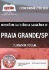 Munic�pio da Est�ncia Balne�ria de Praia Grande / SP CUIDADOR SOCIAL