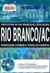 Processo Seletivo Prefeitura de Rio Branco AC 2017 - PROFESSOR (COMUM A TODOS OS CARGOS)