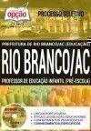 Processo Seletivo Prefeitura de Rio Branco AC 2017 - PROFESSOR DE EDUCAÇÃO INFANTIL (PRÉ-ESCOLA)