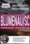 Processo Seletivo Público Simplificado Prefeitura de Blumenau 2017 - COORDENADOR PEDAGÓGICO E PROFESSOR (COMUM A TODOS)