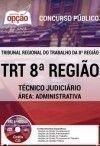 Tribunal Regional do Trabalho 8� Regi�o / AP-PA (TRT/8� Regi�o) T�CNICO JUDICI�RIO �REA: ADMINISTRATIVA