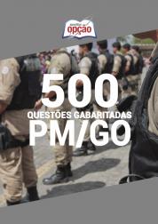 Caderno de Questões PM-GO 2020 - 500 Questões Gabaritadas