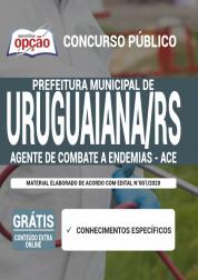 Apostila Prefeitura de Uruguaiana - RS 2020 - Agente de Combate a Endemias – ACE