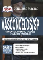 Apostila Prefeitura de Ferraz de Vasconcelos - SP 2020 - Guarda Civil Municipal 3ª Classe (Feminino e Masculino)