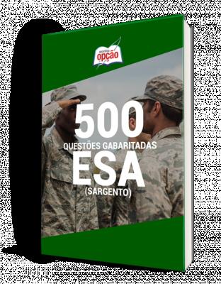 500 Questões ESA (Sargento) - Gabaritadas